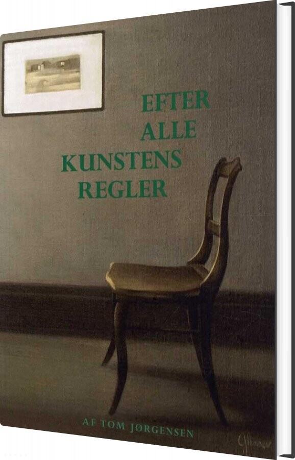 Image of   Efter Alle Kunstens Regler - Tom Jørgensen - Bog