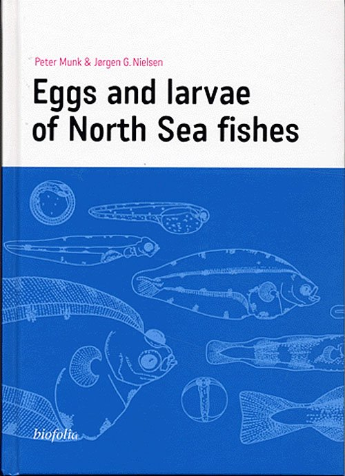 Image of   Eggs And Larvae Of North Sea Fishes - Peter Munk - Bog