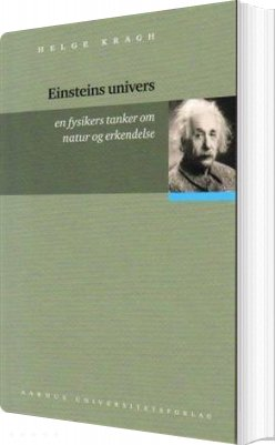 Image of   Einsteins Univers - Helge Kragh - Bog