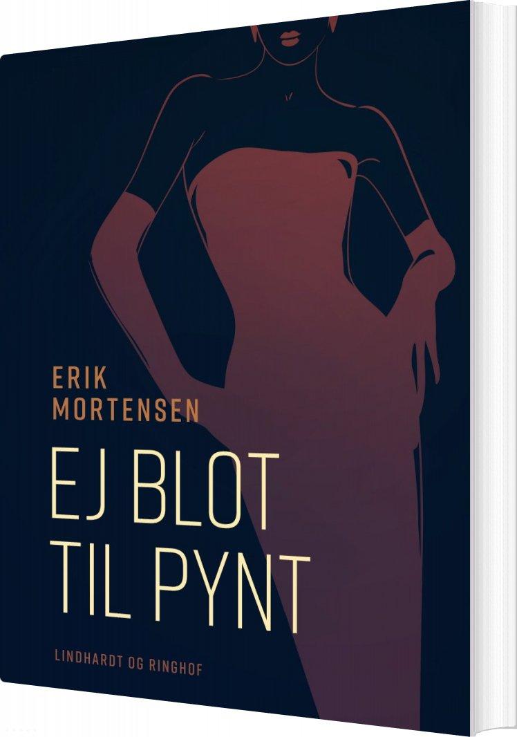 Image of   Ej Blot Til Pynt - Erik Mortensen - Bog