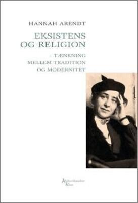 Eksistens Og Religion - Hannah Arendt - Bog