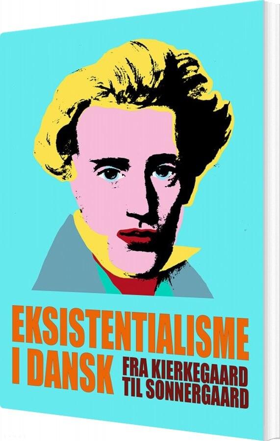 Eksistentialisme I Dansk - Liselotte Henriksen - Bog
