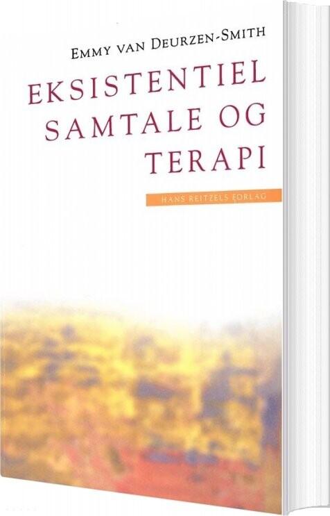 Image of   Eksistentiel Samtale Og Terapi - Emmy Van Deurzen-smith - Bog