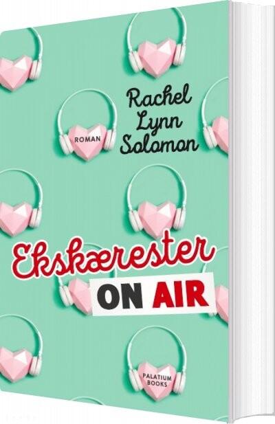 Ekskærester On Air - Rachel Lynn Solomon - Bog