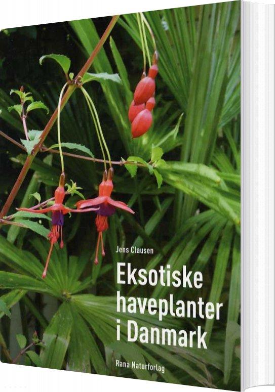Image of   Eksotiske Haveplanter I Danmark - Jens Clausen - Bog