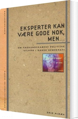 Eksperter Kan Være Gode Nok, Men - Erik Albæk - Bog