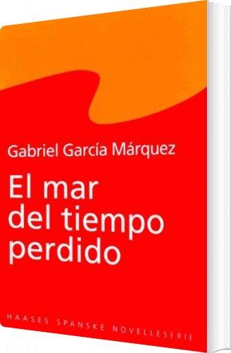 Image of   El Mar Del Tiempo Perdido - Gabriel García Márquez - Bog