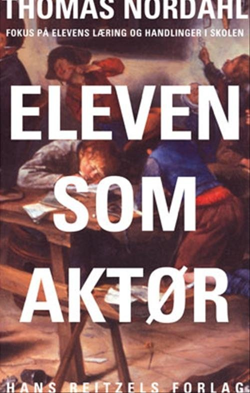 Eleven Som Aktør - Thomas Nordahl - Bog
