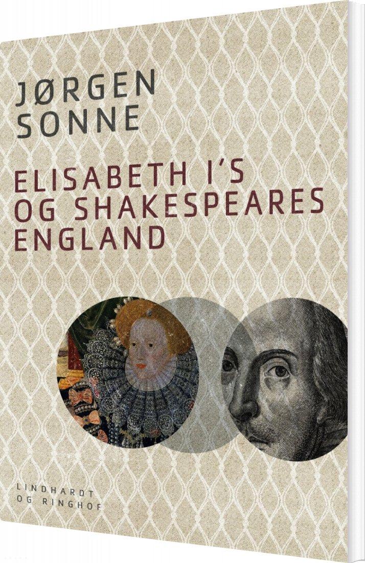 Elisabeth I S Og Shakespeares England - Jørgen Sonne - Bog