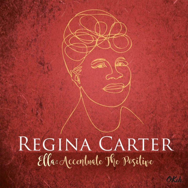 Regina Carter - Ella: Accentuate The Positive - Vinyl / LP