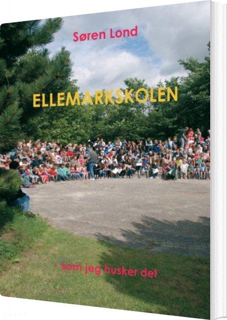 Ellemarkskolen - Søren Lond - Bog