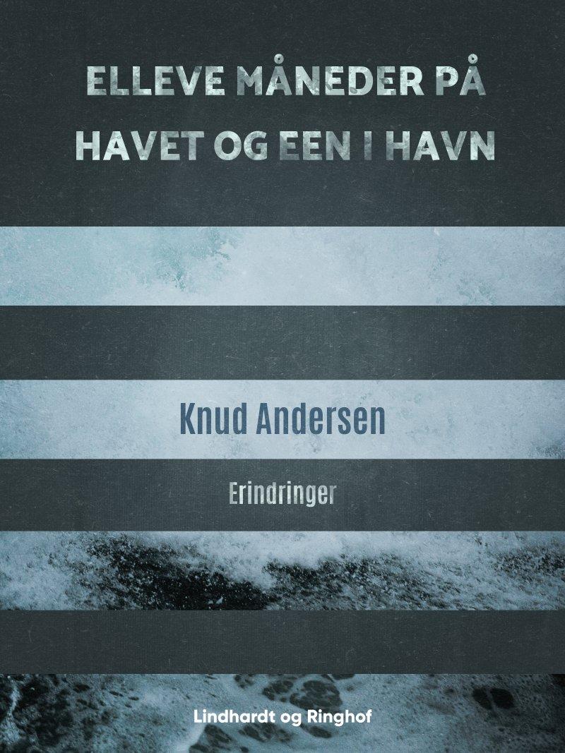 Image of   Elleve Måneder På Havet Og Een I Havn - Knud Andersen - Bog