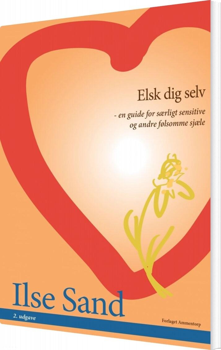 Image of   Elsk Dig Selv - Ilse Sand - Bog