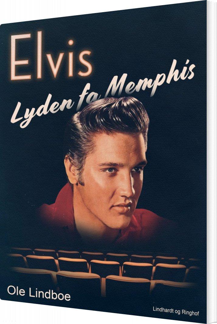 Elvis. Lyden Fra Memphis - Ole Lindboe - Bog