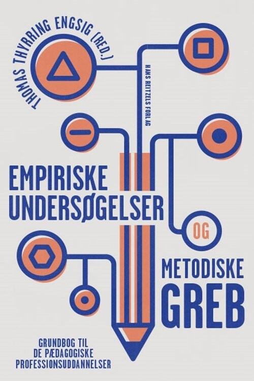 Image of   Empiriske Undersøgelser Og Metodiske Greb - Lars Qvortrup - Bog