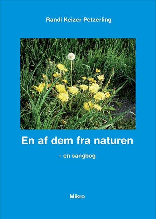 Image of   En Af Dem Fra Naturen - Randi Keizer Petzerling - Bog