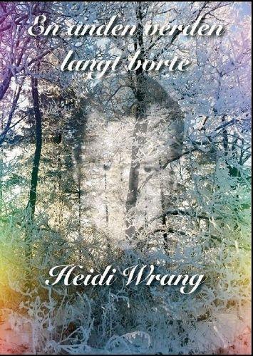 Billede af En Anden Verden Langt Borte - Heidi Wrang - Bog