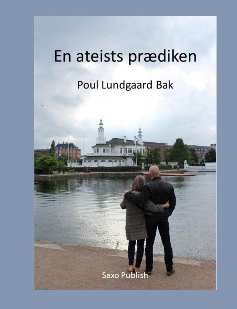 En Ateists Prædiken - Poul Lundgaard Bak - Bog