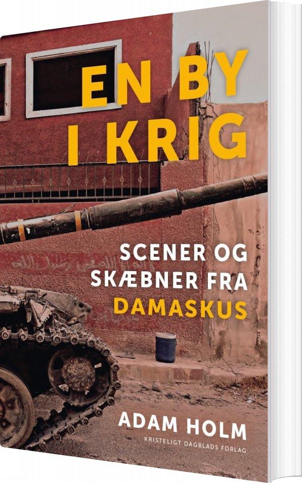 En By I Krig - Adam Holm - Bog