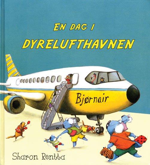 Image of   En Dag I Dyrelufthavnen - Sharon Rentta - Bog