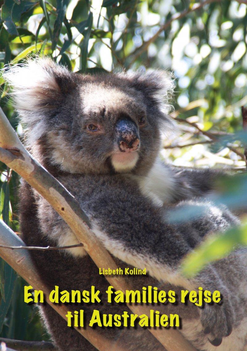 En Dansk Families Rejse Til Australien - Lisbeth Kolind - Bog