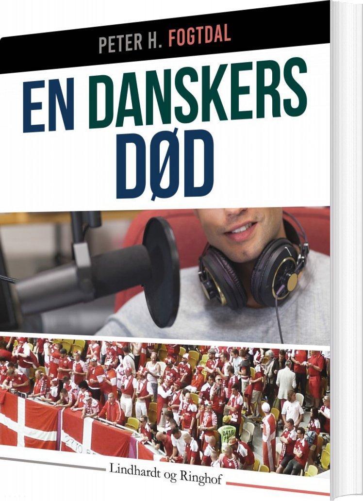 En Danskers Død - Peter H. Fogtdal - Bog