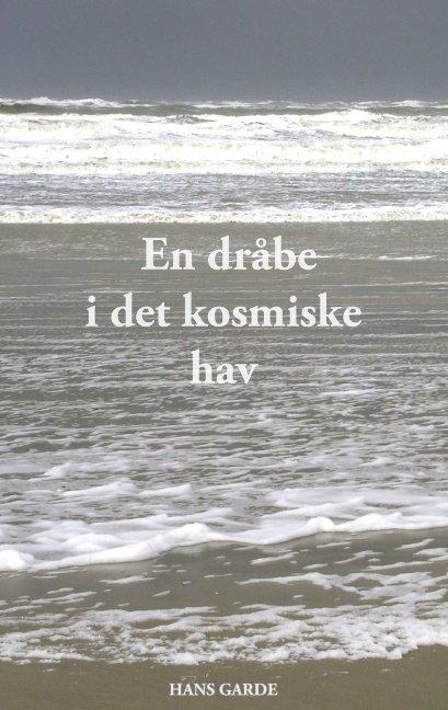 Image of   En Dråbe I Det Kosmiske Hav - Hans Garde - Bog