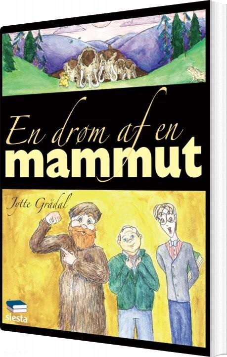 En Drøm Af En Mammut - Jytte Grådal - Bog