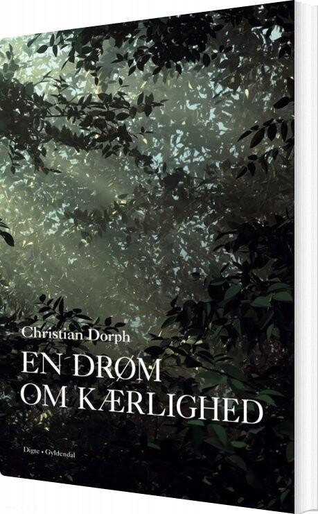 En Drøm Om Kærlighed - Christian Dorph - Bog