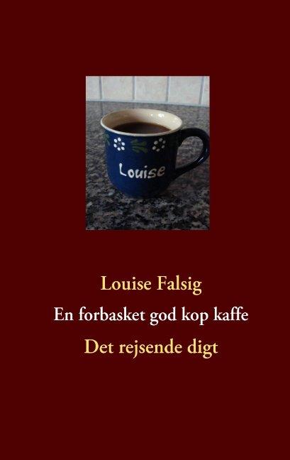En Forbasket God Kop Kaffe - Louise Falsig - Bog