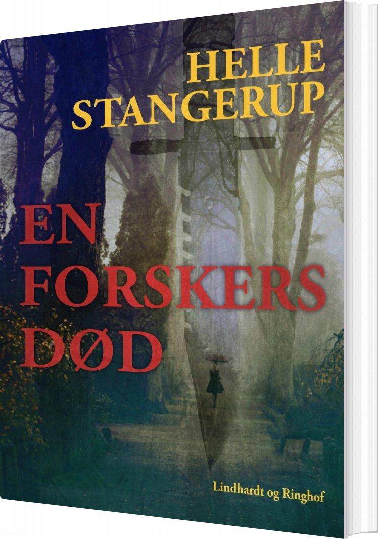 Image of   En Forskers Død - Helle Stangerup - Bog