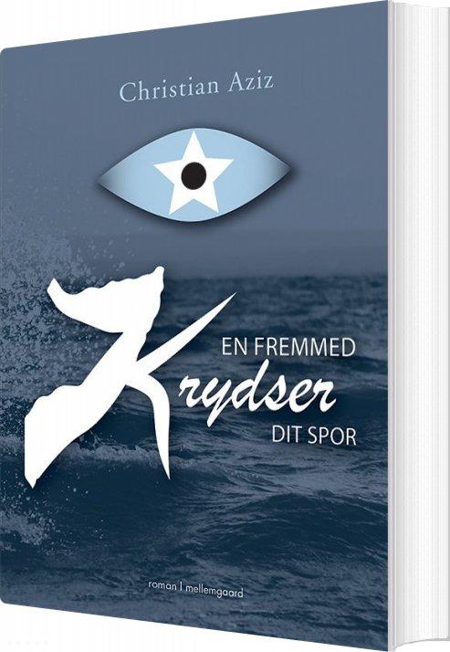 Image of   En Fremmed Krydser Dit Spor - Christian Aziz - Bog