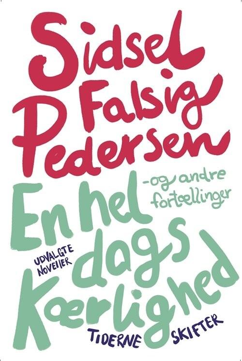 Image of   En Hel Dags Kærlighed - Sidsel Falsig Pedersen - Bog