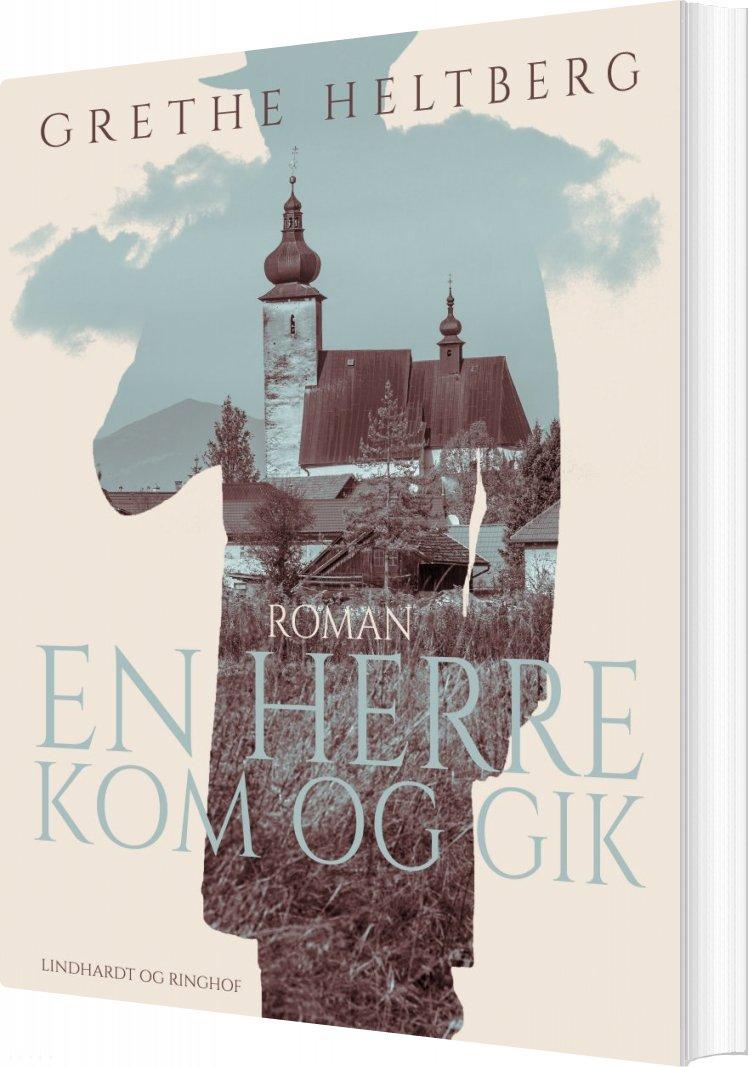 Image of   En Herre Kom Og Gik - Grethe Heltberg - Bog