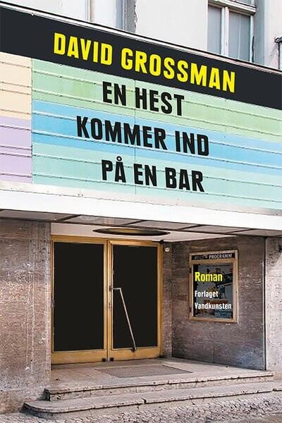 Image of   En Hest Kommer Ind På En Bar - David Grossman - Bog