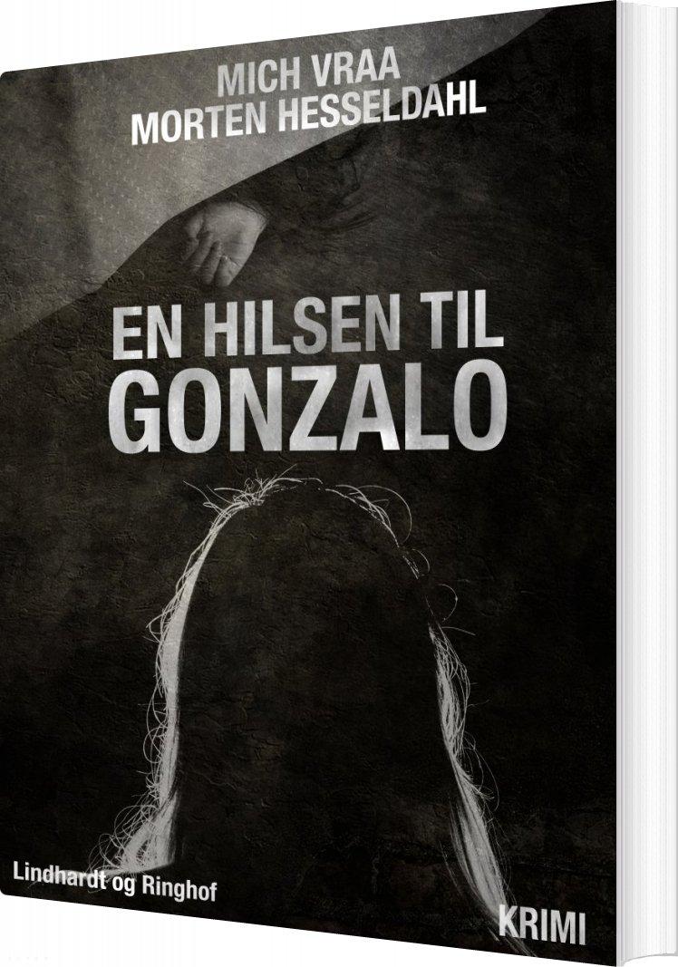 En Hilsen Til Gonzalo - Morten Hesseldahl - Bog