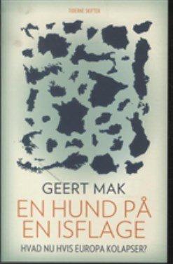 Image of   En Hund På En Isflage - Geert Mak - Bog
