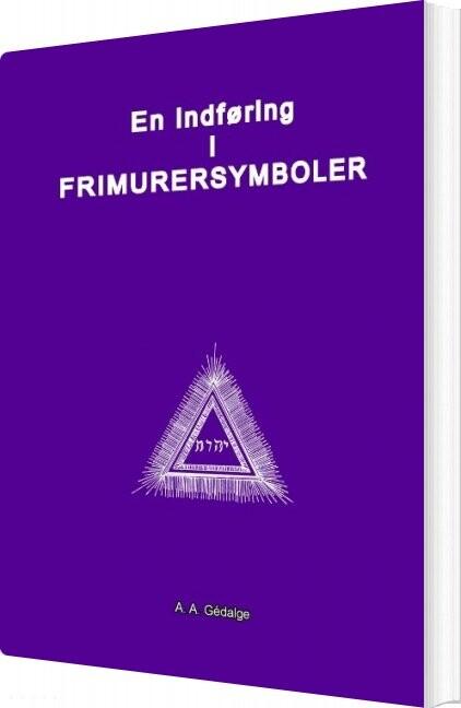 Image of   En Indføring I Frimurersymboler - A. A. Gédalge - Bog