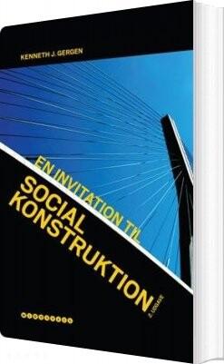 Image of   En Invitation Til Social Konstruktion - Kenneth J. Gergen - Bog