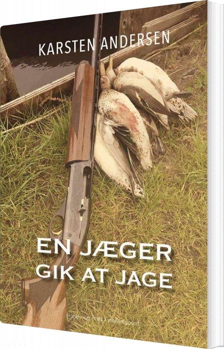 Image of   En Jæger Gik At Jage - Karsten Andersen - Bog
