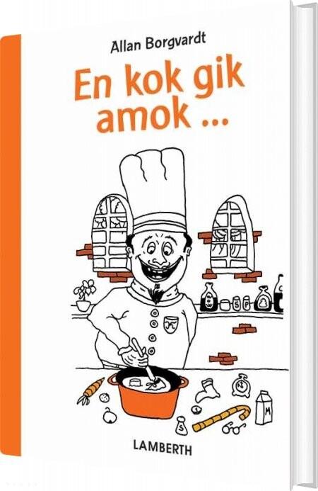 En Kok Gik Amok - Allan Borgvardt - Bog