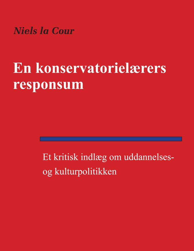Image of   En Konservatorielærers Responsum - Niels La Cour - Bog