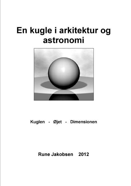 Billede af En Kugle I Arkitektur Og Astronomi - Rune Jakobsen - Bog