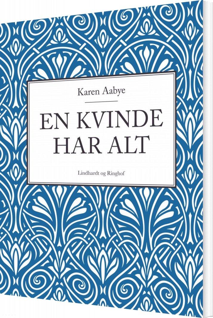 Billede af En Kvinde Har Alt - Karen Aabye - Bog
