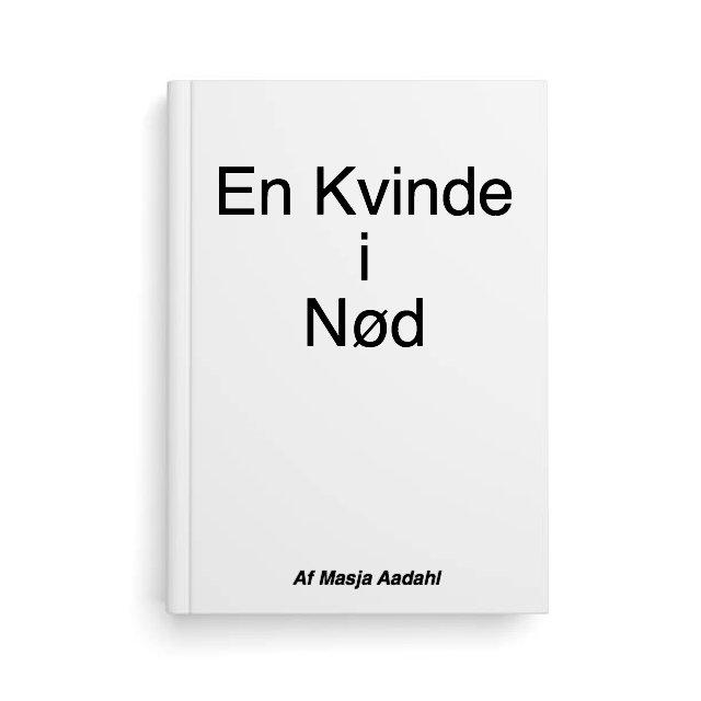 Image of   En Kvinde I Nød - Masja Aadahl - Bog