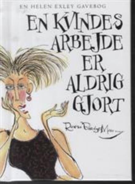 En Kvindes Arbejde Er Aldrig Gjort - Barnes-murphy - Bog