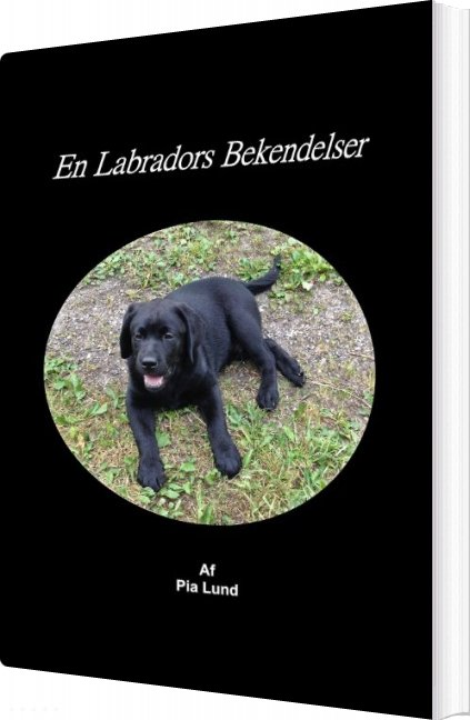 En Labradors Bekendelser - Pia Lund - Bog