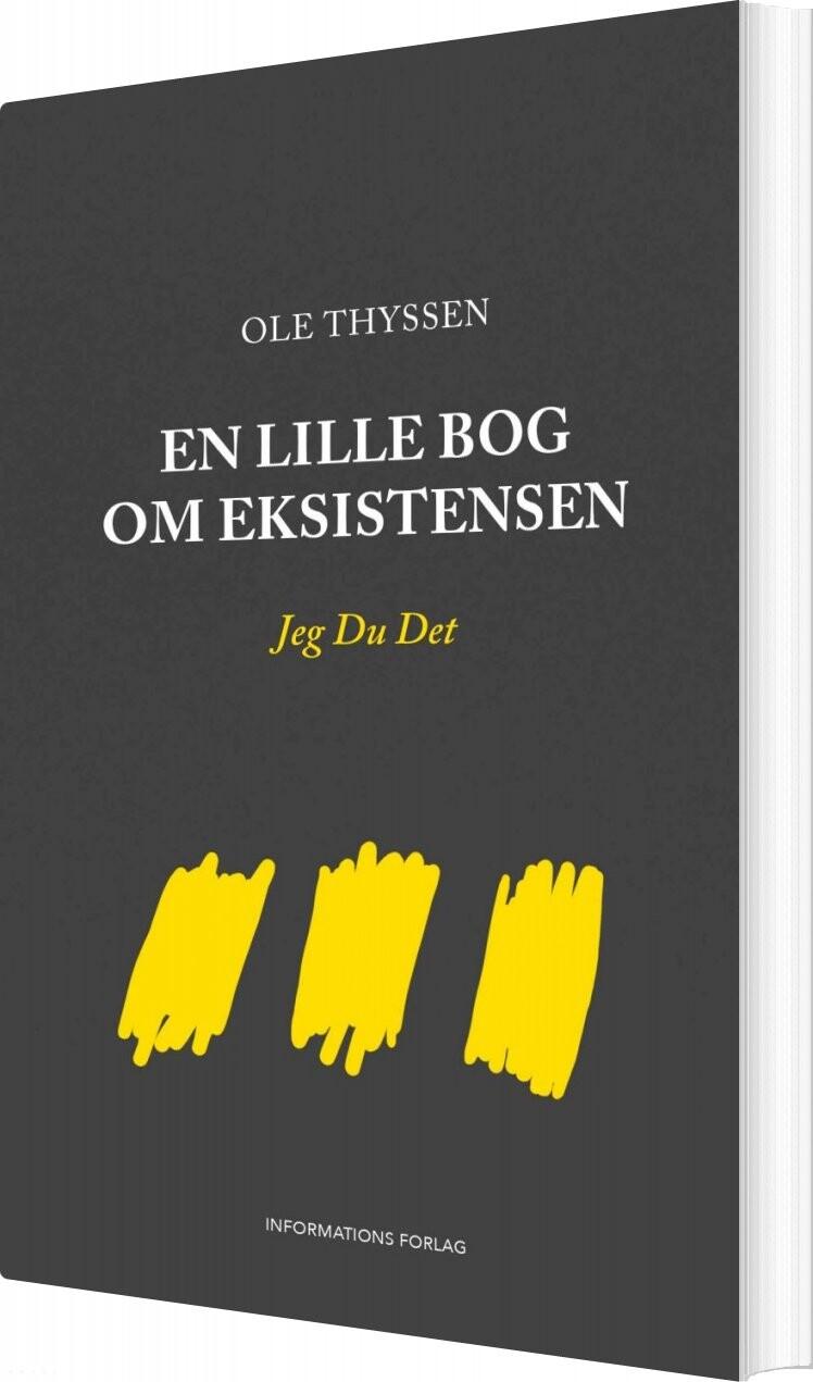 Image of   En Lille Bog Om Eksistensen - Ole Thyssen - Bog