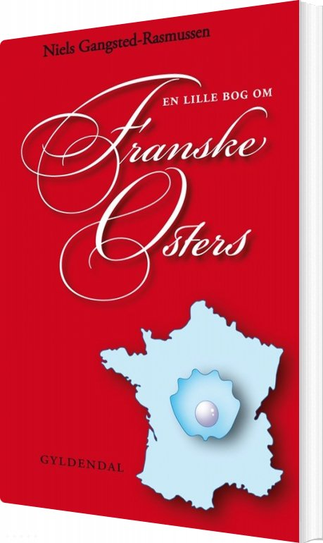 En Lille Bog Om Franske østers - Niels Gangsted-rasmussen - Bog