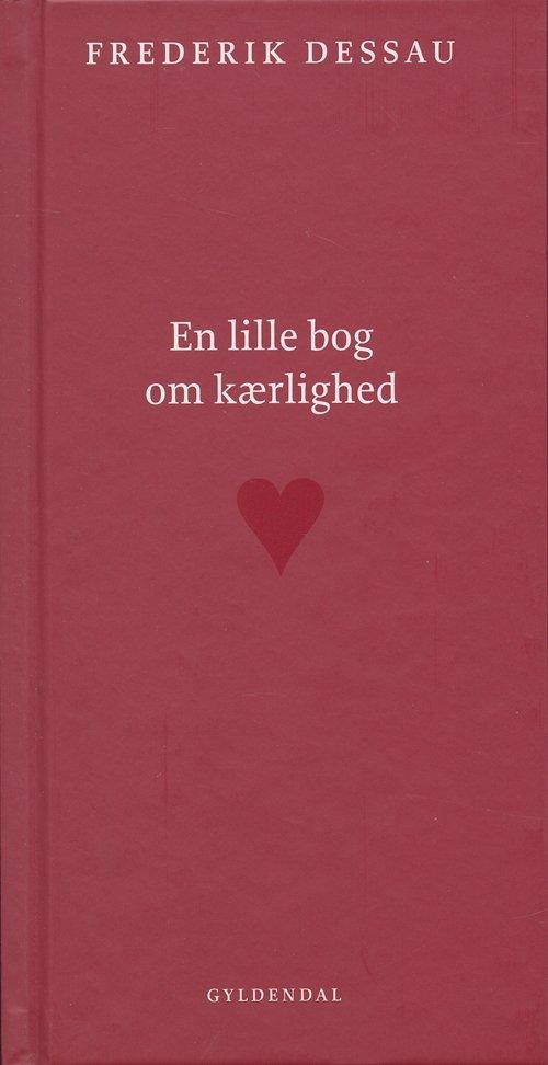 Image of   En Lille Bog Om Kærlighed - Frederik Dessau - Bog